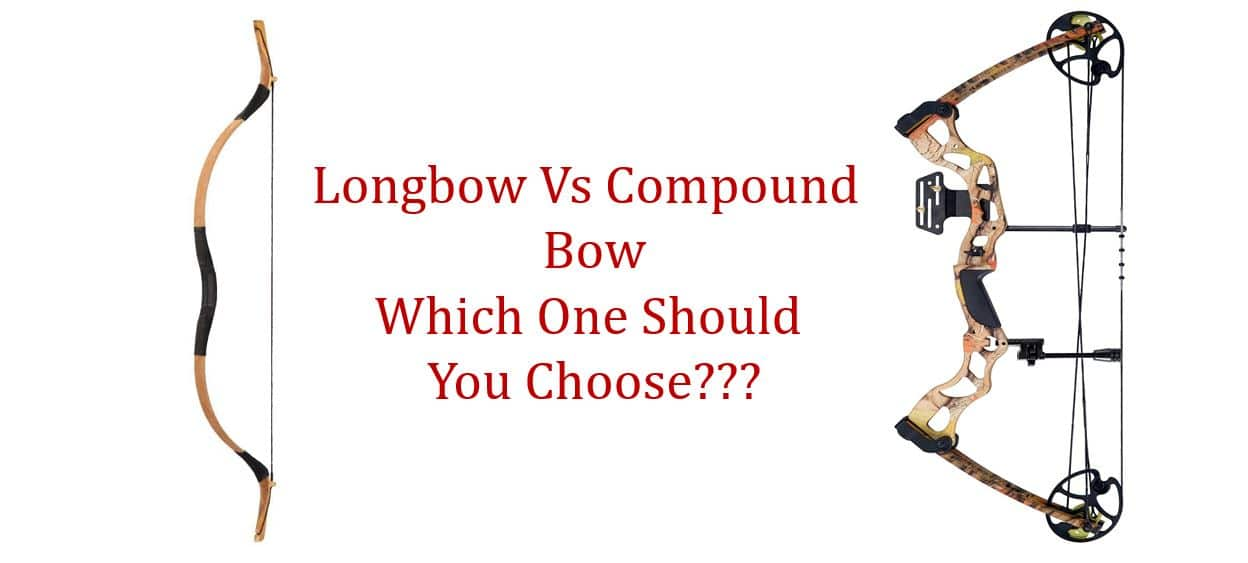 Compound Bow vs Longbow! Which One To Take? - ITIShooting